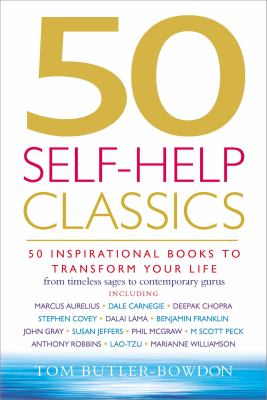 Cover image for 50 self-help classics : 50 inspirational books to transform your life, from timeless sages to contemporary gurus
