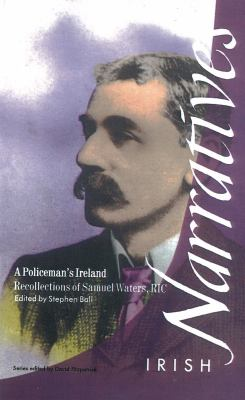 Cover image for A policeman's Ireland : recollections of Samuel Waters, RIC