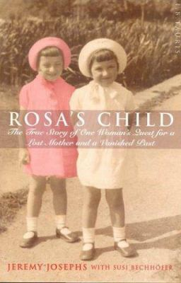 Cover image for Rosa's child : the true story of one woman's quest for a lost mother and a vanished past