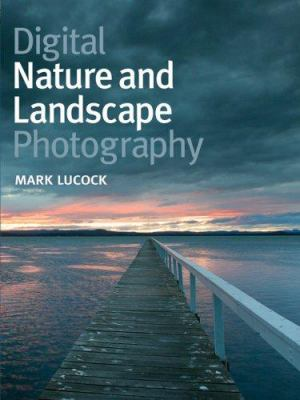 Cover image for Digital nature and landscape photography