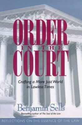 Cover image for Order in the court : crafting a more just world in lawless times