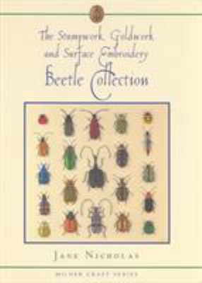 Cover image for Stumpwork, goldwork and surface embroidery : beetle collection