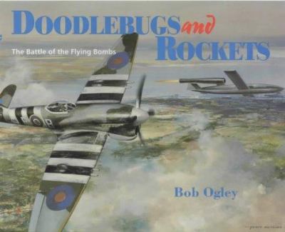 Cover image for Doodlebugs and rockets : the battle of the flying bombs