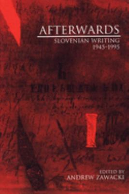Cover image for Afterwards : Slovenian writing, 1945-1995