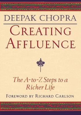 Cover image for Creating affluence : the A-to-Z steps to a richer life