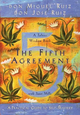 Cover image for The fifth agreement : a practical guide to self-mastery ; a Toltec wisdom book