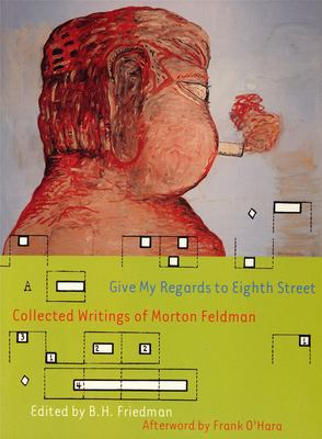 Cover image for Give my regards to Eighth Street : collected writings of Morton Feldman