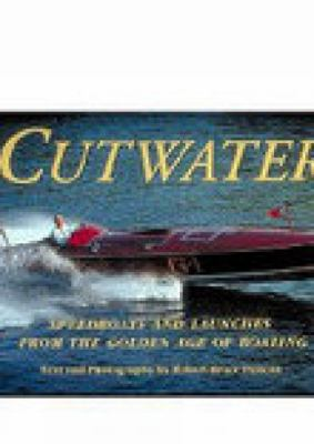 Cover image for Cutwater : speedboats and launches from the golden age of boating