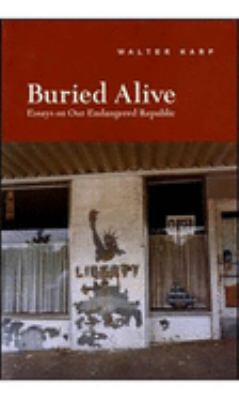 Cover image for Buried alive : essays on our endangered republic