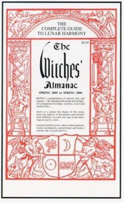Cover image for The Witches' almanac : Spring 2005-Spring 2006 : for the first time combining the mysterious wiccan and arcane secrets of an old England witch with one from New England