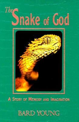 Cover image for The snake of God : a story of memory and imagination