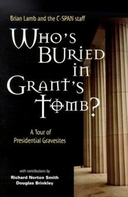 Cover image for Who's buried in Grant's Tomb? : a tour of presidential gravesites