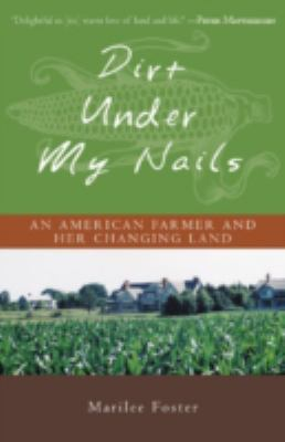 Cover image for Dirt under my nails : an American farmer and her changing land
