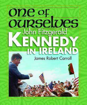 Cover image for One of ourselves : John Fitzgerald Kennedy in Ireland