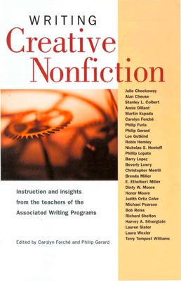 Cover image for Writing creative nonfiction : instruction and insights from the teachers of the Associated Writing Programs