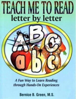 Cover image for Teach me to read letter by letter : a fun way to learn reading through hands-on experiences