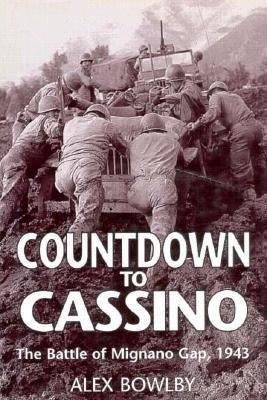 Cover image for Countdown to Cassino : the battle of Mignano Gap, 1943