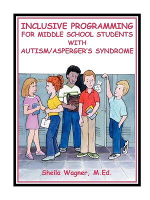 Cover image for Inclusive programming for the middle school student with autism/Asperger's syndrome : topics and issues for consideration by teachers and parents