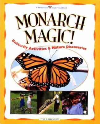 Cover image for Monarch magic! : butterfly activities & nature discoveries