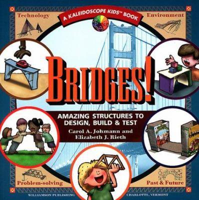 Cover image for Bridges! : amazing structures to design, build & test