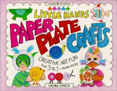 Cover image for Little Hands paper plate crafts : creative art fun for 3- to 7-year-olds
