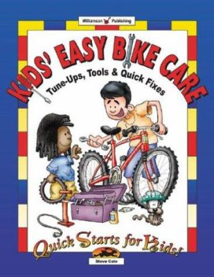 Cover image for Kids' easy bike care : tune-ups, tools & quick fixes