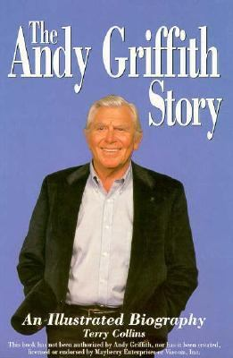 Cover image for The Andy Griffith story : an illustrated biography