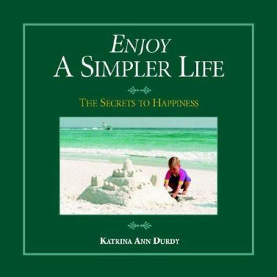 Cover image for Enjoy a simpler life : The secret to happiness