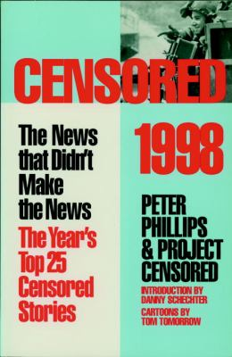 Cover image for Censored, 1998 : the news that didn't make the news -- the year's top 25 censored stories