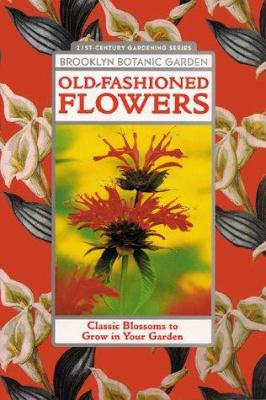 Cover image for Old-fashioned flowers : classic blossoms to grow in your garden