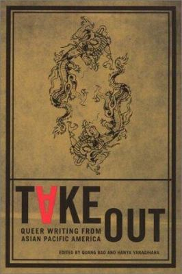 Cover image for Take out : queer writing from Asian Pacific America