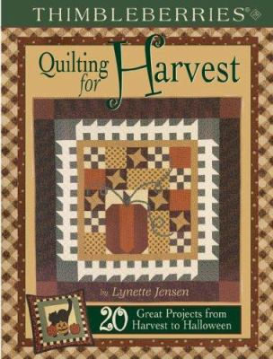 Cover image for Thimbleberries Quilting for harvest : 20 great projects from harvest to Halloween