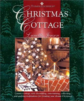 Cover image for Christmas cottage : country-cottage style decorating, entertaining, collecting, and quilting inspirations for creating your dream Christmas