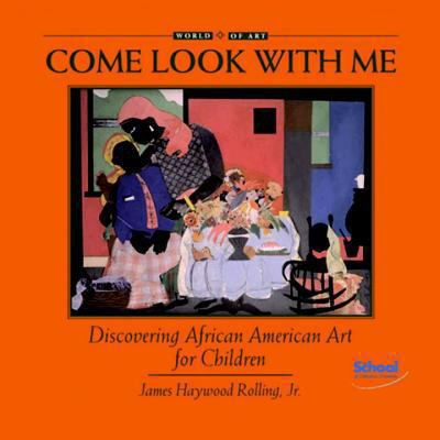 Cover image for Come look with me : discovering African American art for children