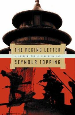 Cover image for The Peking letter : a novel of the Chinese civil war