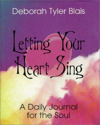 Cover image for Letting your heart sing : a daily journal for the soul