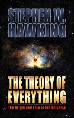 Cover image for The theory of everything : the origin and fate of the universe