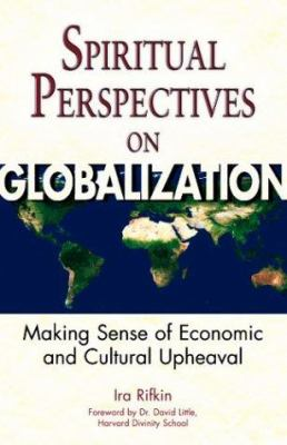 Cover image for Spiritual perspectives on globalization : making sense of economic and cultural upheaval
