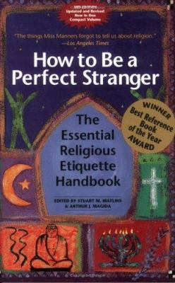 Cover image for How to be a perfect stranger : the essential religious etiquette handbook
