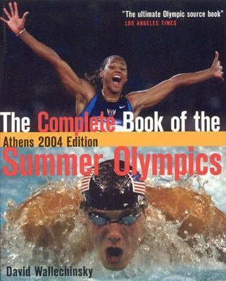 Cover image for The complete book of the summer Olympics : Athens 2004 edition