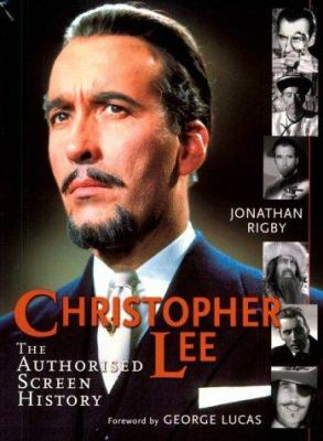 Cover image for Christopher Lee : the authorised screen history