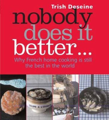 Cover image for Nobody does it better... : why French home cooking is still the best in the world