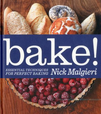 Cover image for Bake! : essential techniques for perfect baking