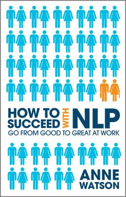 Cover image for How to succeed with NLP : go from good to great at work