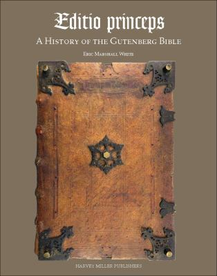 Cover image for Editio princeps : a history of the Gutenberg Bible