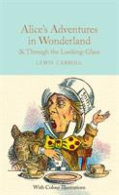 Cover image for Alice's adventures in Wonderland and Through the looking-glass and what Alice found there