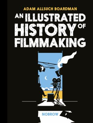 Cover image for An illustrated history of filmmaking
