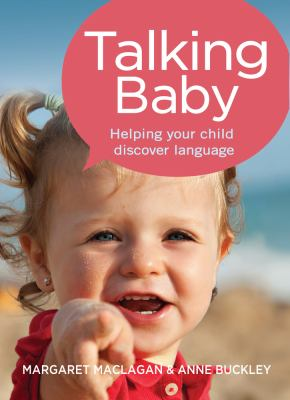 Cover image for Talking baby : helping your child discover language