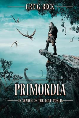 Cover image for Primordia : in search of the lost world