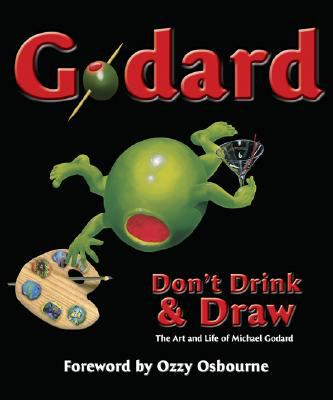 Cover image for Don't drink & draw : the art and life of Michael Godard